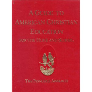 A Guide to American Christian Education for the Home and School The Principle Approach.jpg